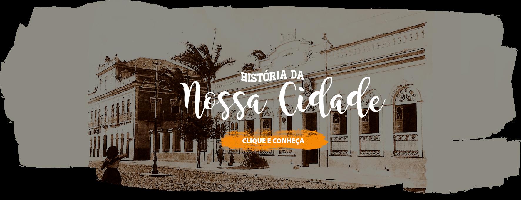 História da Nossa Cidade